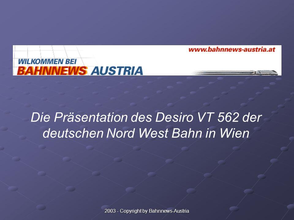2003 - Copyright by Bahnnews-Austria Die Präsentation des Desiro VT 562 der deutschen Nord West Bahn in Wien