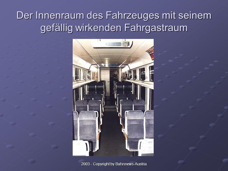 2003 - Copyright by Bahnnews-Austria Der Innenraum des Fahrzeuges mit seinem gefällig wirkenden Fahrgastraum