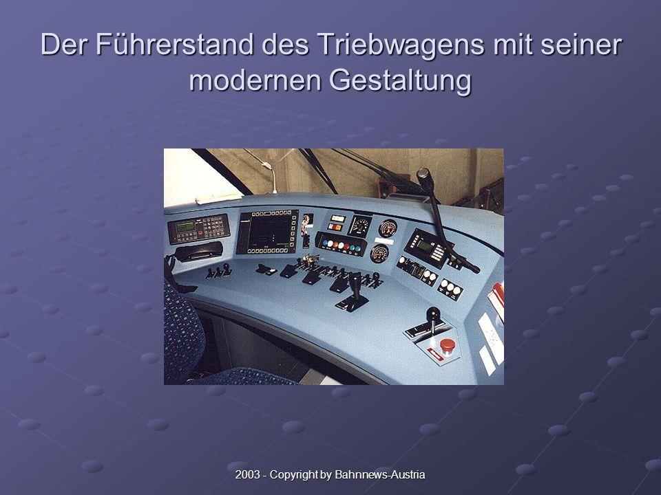 2003 - Copyright by Bahnnews-Austria Der Führerstand des Triebwagens mit seiner modernen Gestaltung
