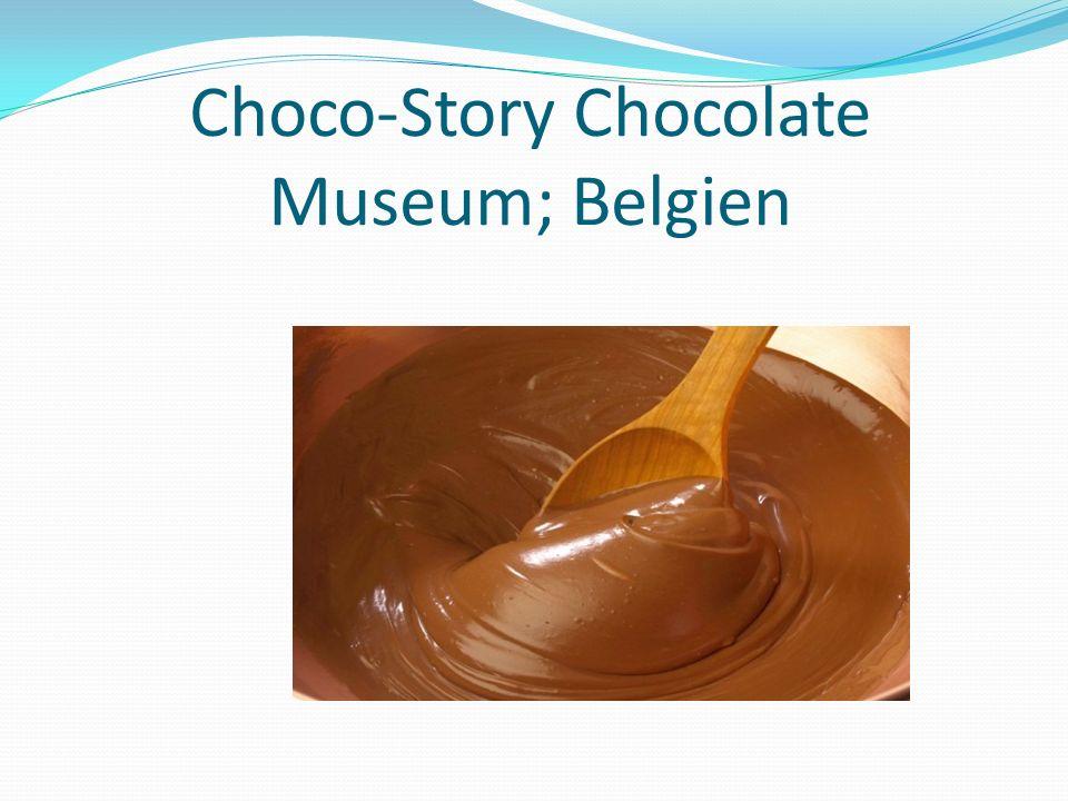 Choco-Story Chocolate Museum; Belgien