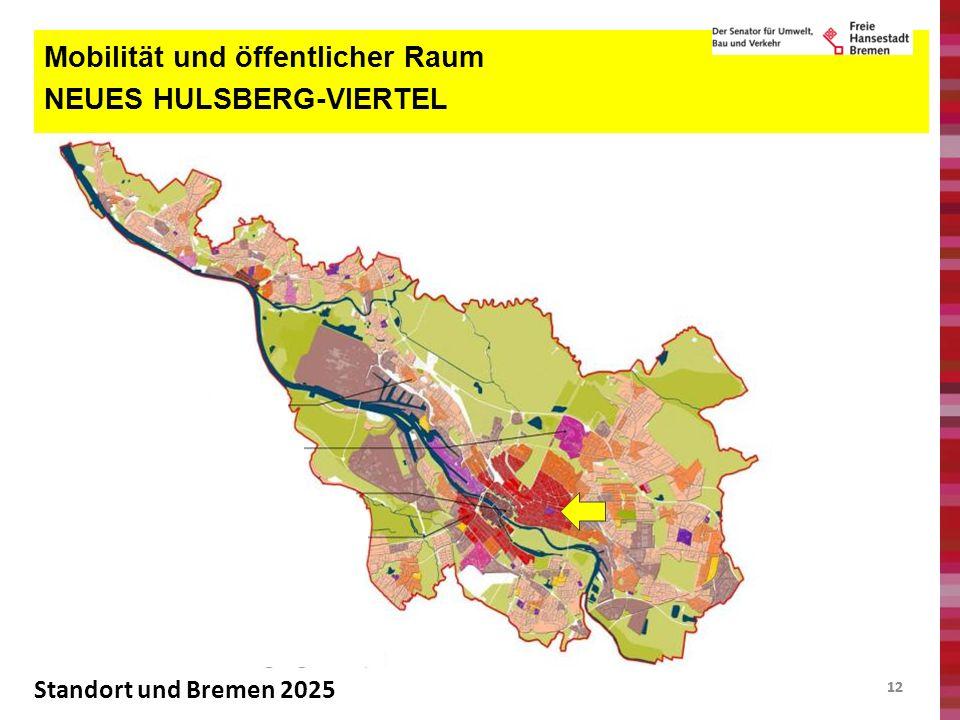 12 Mobilität und öffentlicher Raum NEUES HULSBERG-VIERTEL Standort und Bremen 2025