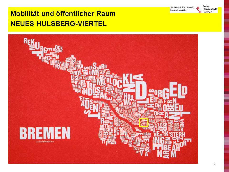 13 Mobilität und öffentlicher Raum NEUES HULSBERG-VIERTEL Klinikum Bremen Mitte und das Neue Hulsberg-Viertel