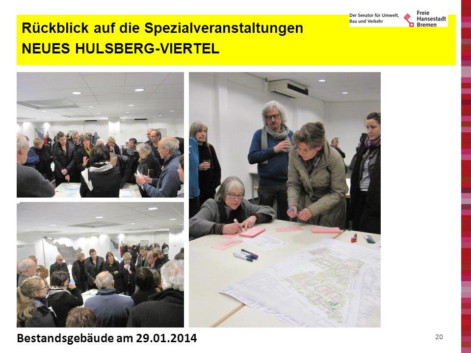 20 Rückblick auf die Spezialveranstaltungen NEUES HULSBERG-VIERTEL Bestandsgebäude am 29.01.2014