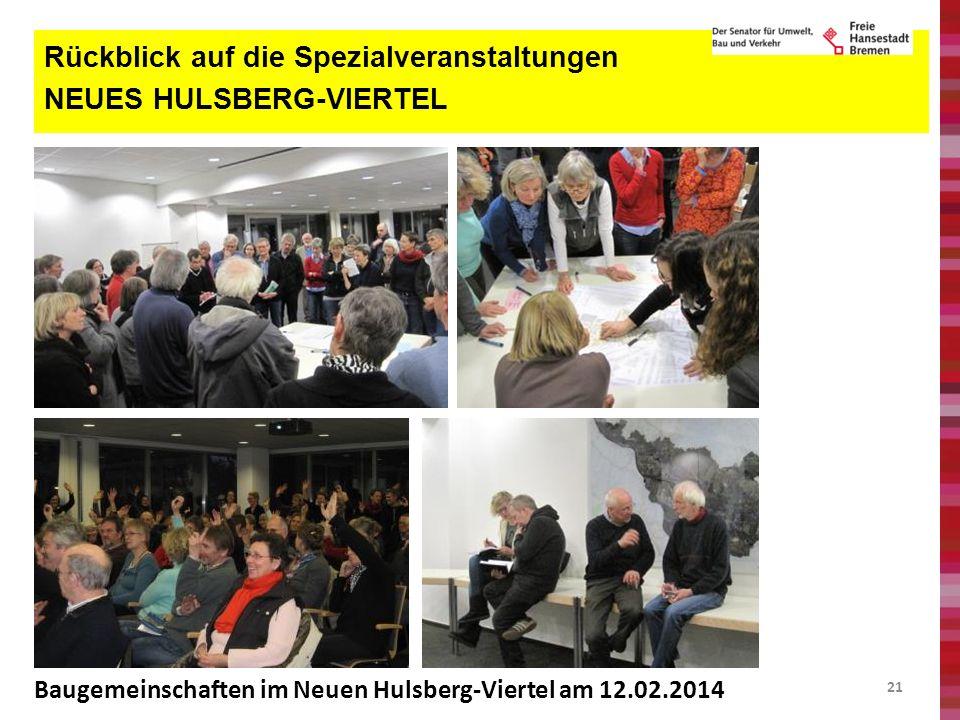 21 Rückblick auf die Spezialveranstaltungen NEUES HULSBERG-VIERTEL Baugemeinschaften im Neuen Hulsberg-Viertel am 12.02.2014