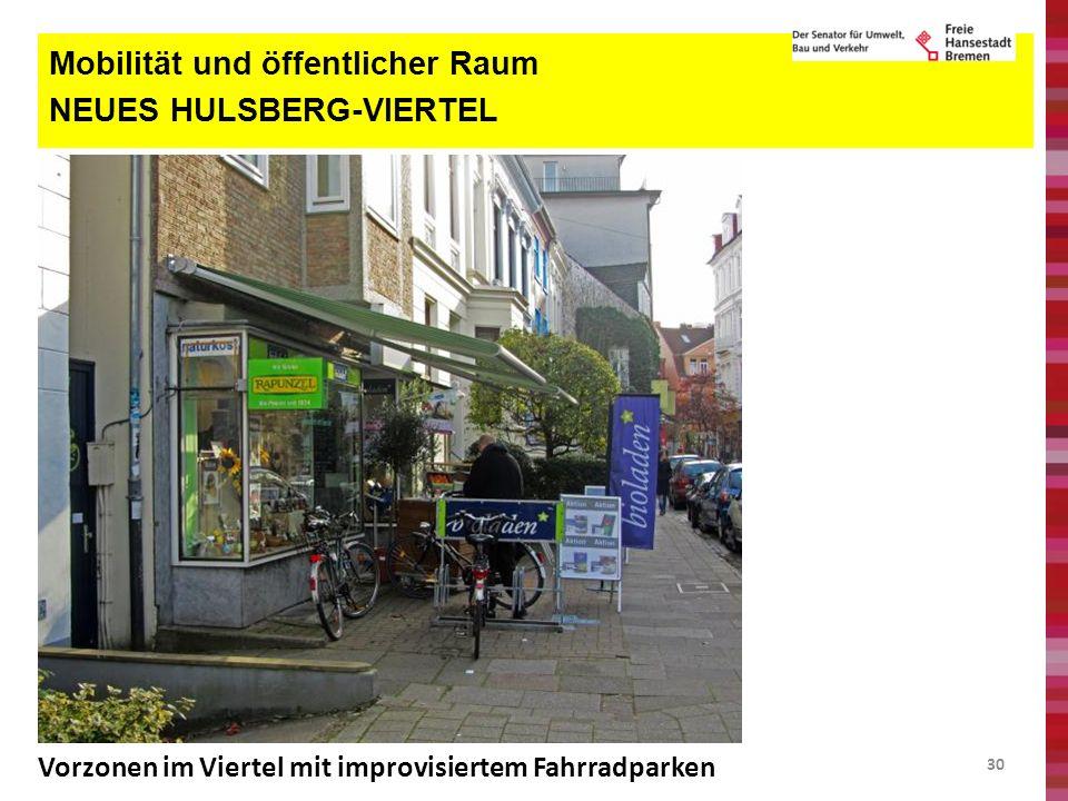 30 Mobilität und öffentlicher Raum NEUES HULSBERG-VIERTEL Vorzonen im Viertel mit improvisiertem Fahrradparken