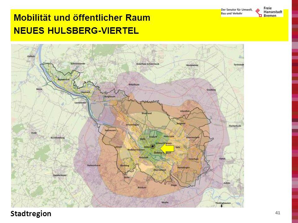 41 Mobilität und öffentlicher Raum NEUES HULSBERG-VIERTEL Stadtregion