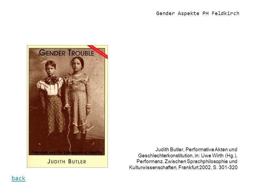 Gender Aspekte PH Feldkirch Judith Butler, Performative Akten und Geschlechterkonstitution, in: Uwe Wirth (Hg.), Performanz. Zwischen Sprachphilosophi