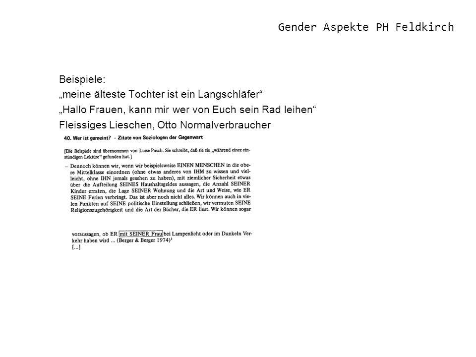 Gender Aspekte PH Feldkirch Beispiele: meine älteste Tochter ist ein Langschläfer Hallo Frauen, kann mir wer von Euch sein Rad leihen Fleissiges Lieschen, Otto Normalverbraucher