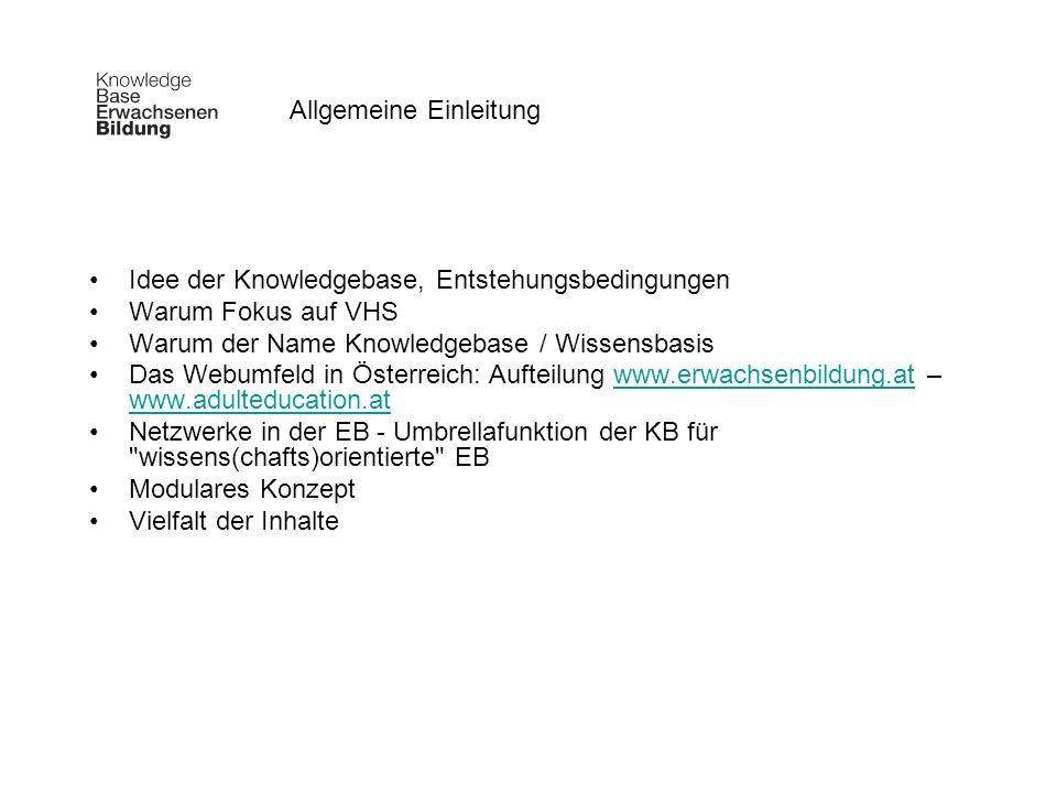 Idee der Knowledgebase, Entstehungsbedingungen Warum Fokus auf VHS Warum der Name Knowledgebase / Wissensbasis Das Webumfeld in Österreich: Aufteilung