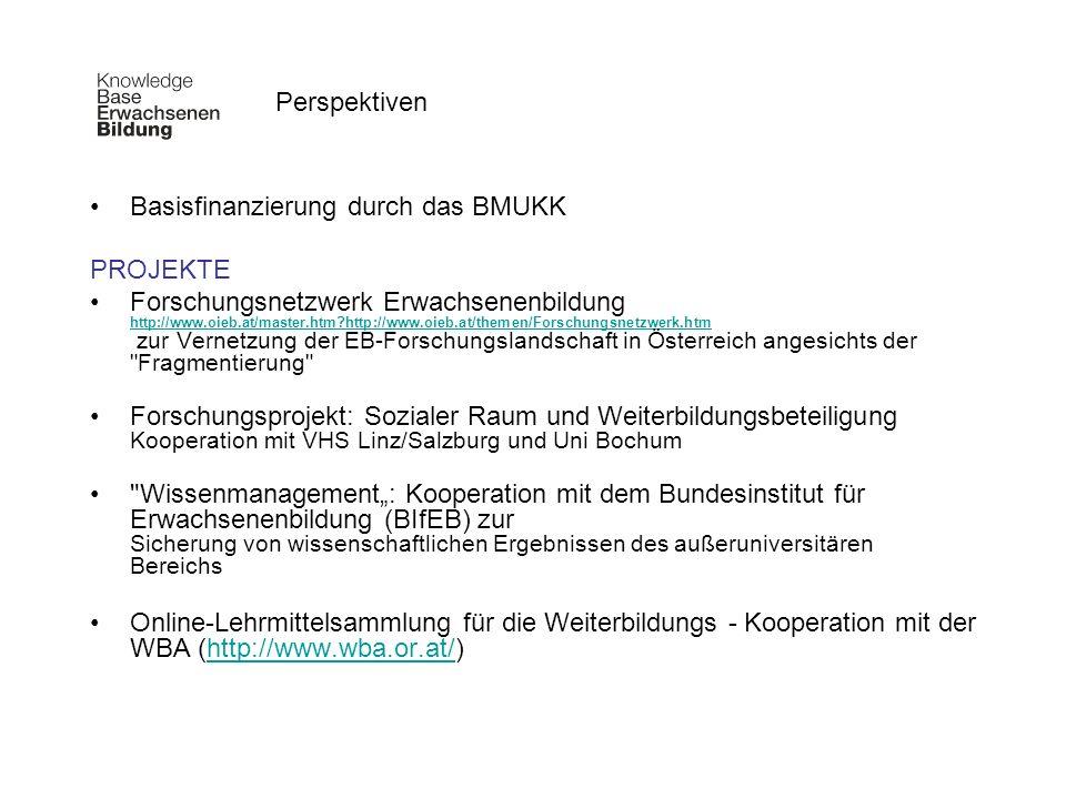 Basisfinanzierung durch das BMUKK PROJEKTE Forschungsnetzwerk Erwachsenenbildung http://www.oieb.at/master.htm?http://www.oieb.at/themen/Forschungsnet