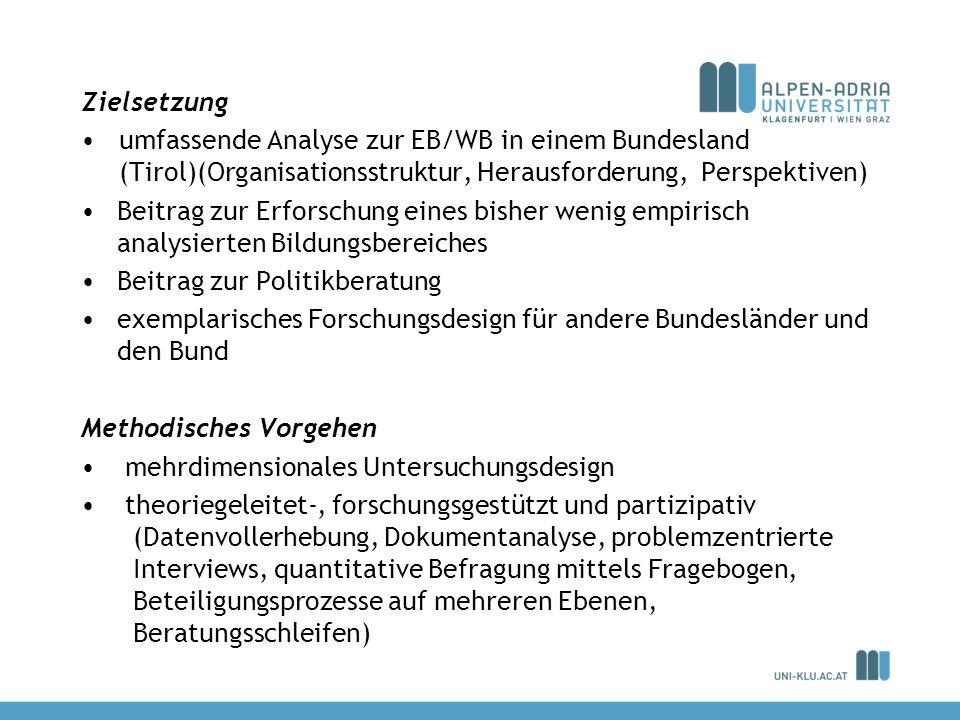 Zielsetzung umfassende Analyse zur EB/WB in einem Bundesland (Tirol)(Organisationsstruktur, Herausforderung, Perspektiven) Beitrag zur Erforschung ein