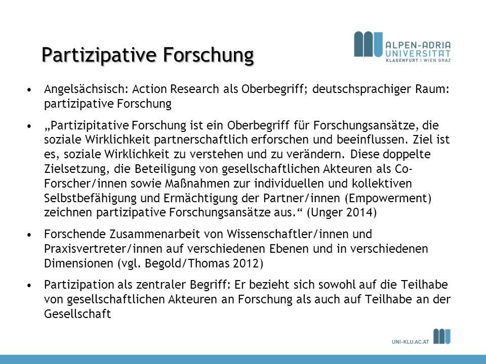 Partizipative Forschung Angelsächsisch: Action Research als Oberbegriff; deutschsprachiger Raum: partizipative Forschung Partizipitative Forschung ist