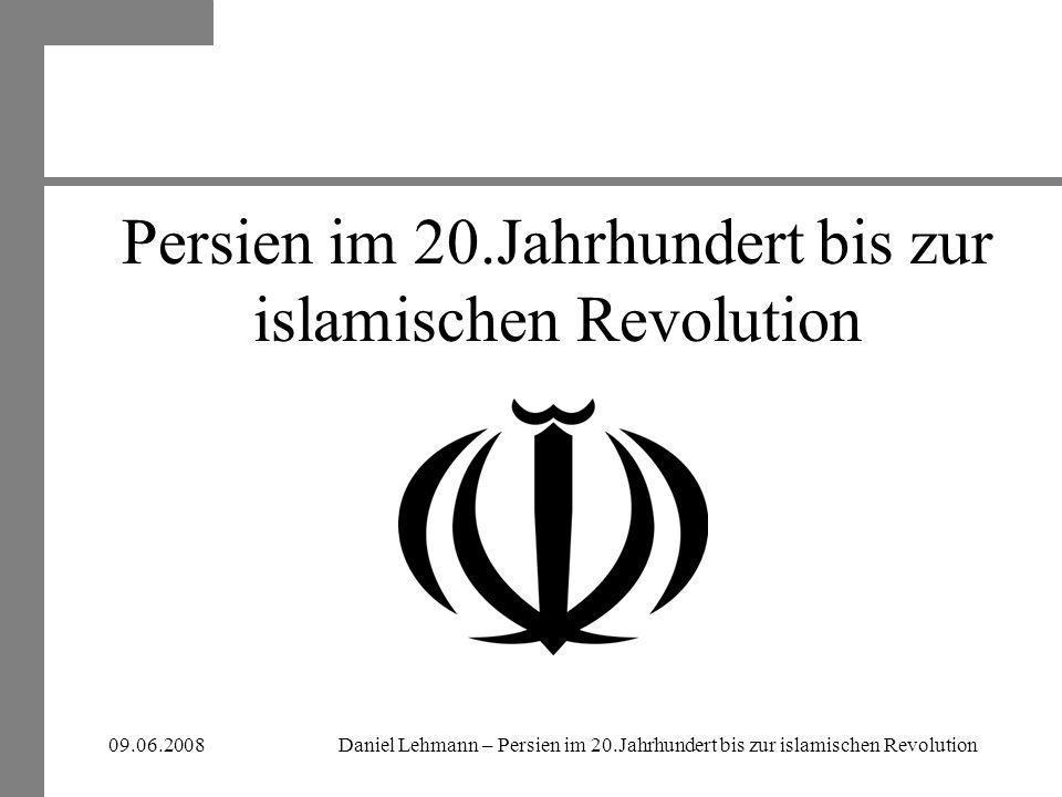 Daniel Lehmann – Persien im 20.Jahrhundert bis zur islamischen Revolution09.06.2008 Agenda I Von der Konstitutionellen Revolution zu den Pahlavi II Ära Reza Schah Pahlavi ( reg.