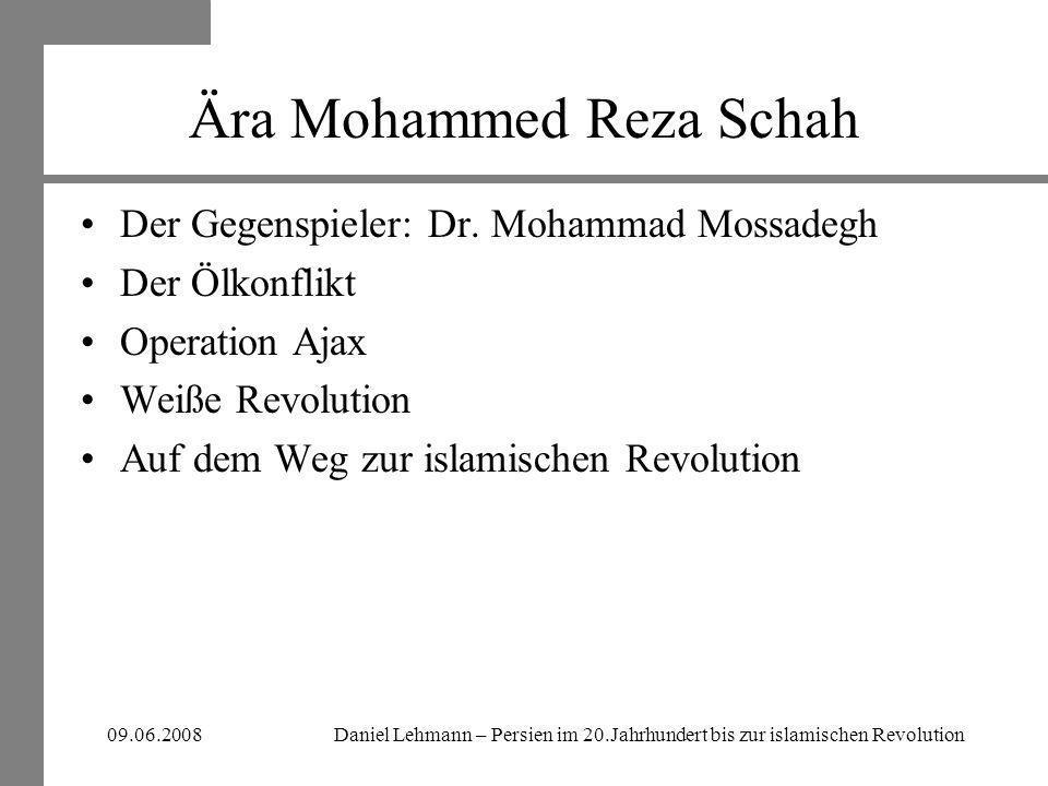 Daniel Lehmann – Persien im 20.Jahrhundert bis zur islamischen Revolution09.06.2008 Der Gegenspieler Dr.