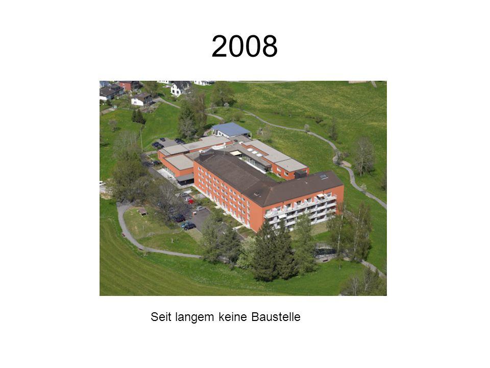 2008 Seit langem keine Baustelle