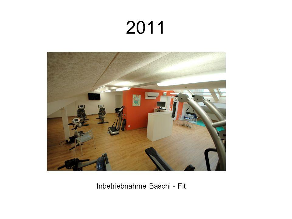 2011 Inbetriebnahme Baschi - Fit