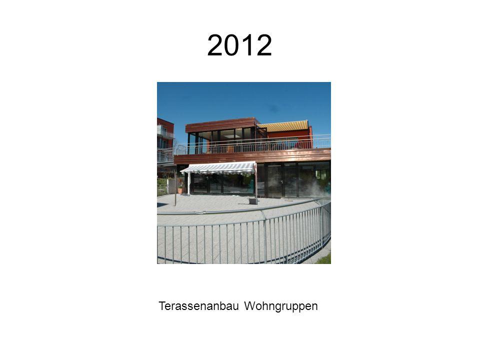 2012 Terassenanbau Wohngruppen