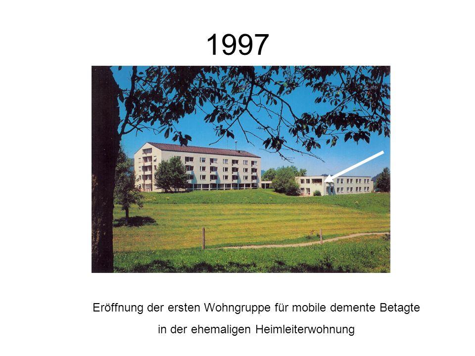 1997 Eröffnung der ersten Wohngruppe für mobile demente Betagte in der ehemaligen Heimleiterwohnung