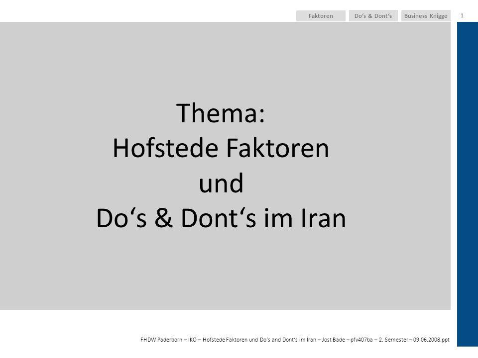 FHDW Paderborn – IKO – Hofstede Faktoren und Dos and Donts im Iran – Jost Bade – pfv407ba – 2. Semester – 09.06.2008.ppt Business KniggeDos & Donts 1