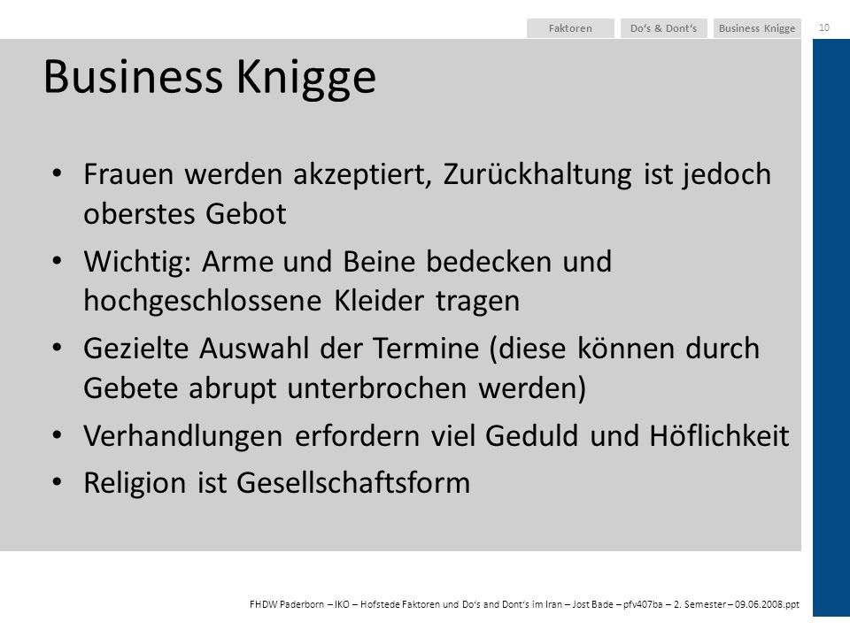 FHDW Paderborn – IKO – Hofstede Faktoren und Dos and Donts im Iran – Jost Bade – pfv407ba – 2. Semester – 09.06.2008.ppt Business KniggeDos & Donts 10