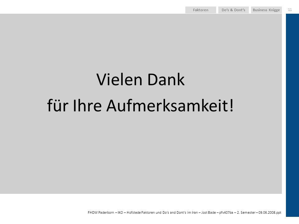 FHDW Paderborn – IKO – Hofstede Faktoren und Dos and Donts im Iran – Jost Bade – pfv407ba – 2. Semester – 09.06.2008.ppt Business KniggeDos & Donts 11