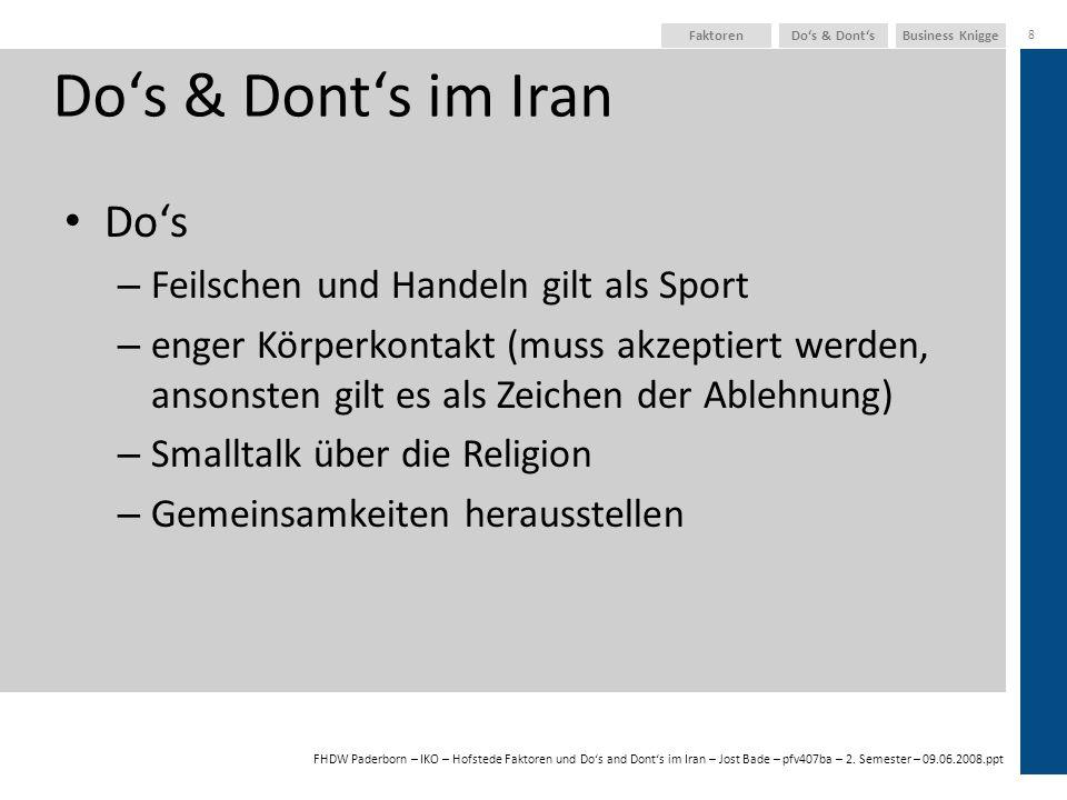 FHDW Paderborn – IKO – Hofstede Faktoren und Dos and Donts im Iran – Jost Bade – pfv407ba – 2. Semester – 09.06.2008.ppt Business KniggeDos & Donts 8