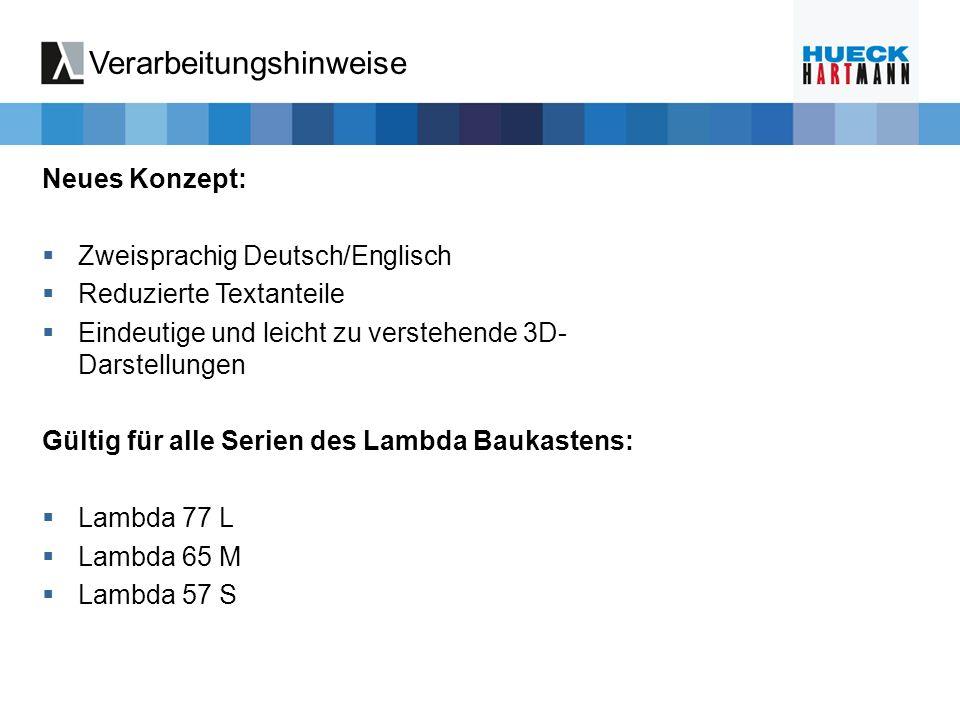 Verarbeitungshinweise Neues Konzept: Zweisprachig Deutsch/Englisch Reduzierte Textanteile Eindeutige und leicht zu verstehende 3D- Darstellungen Gülti