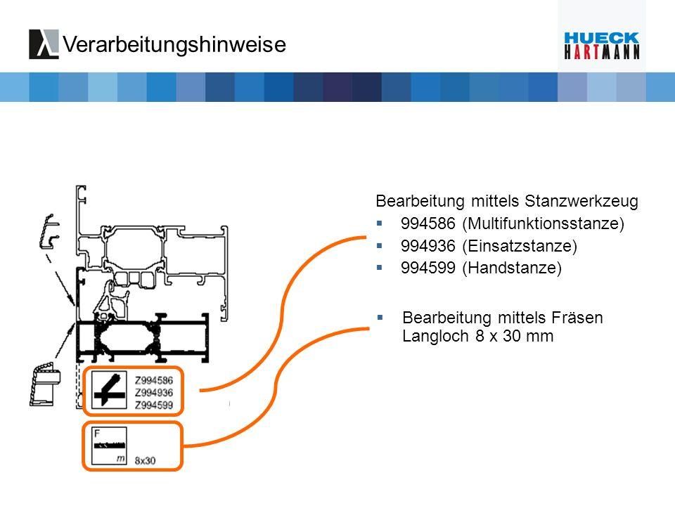 Verarbeitungshinweise Bearbeitung mittels Stanzwerkzeug 994586 (Multifunktionsstanze) 994936 (Einsatzstanze) 994599 (Handstanze) Bearbeitung mittels F