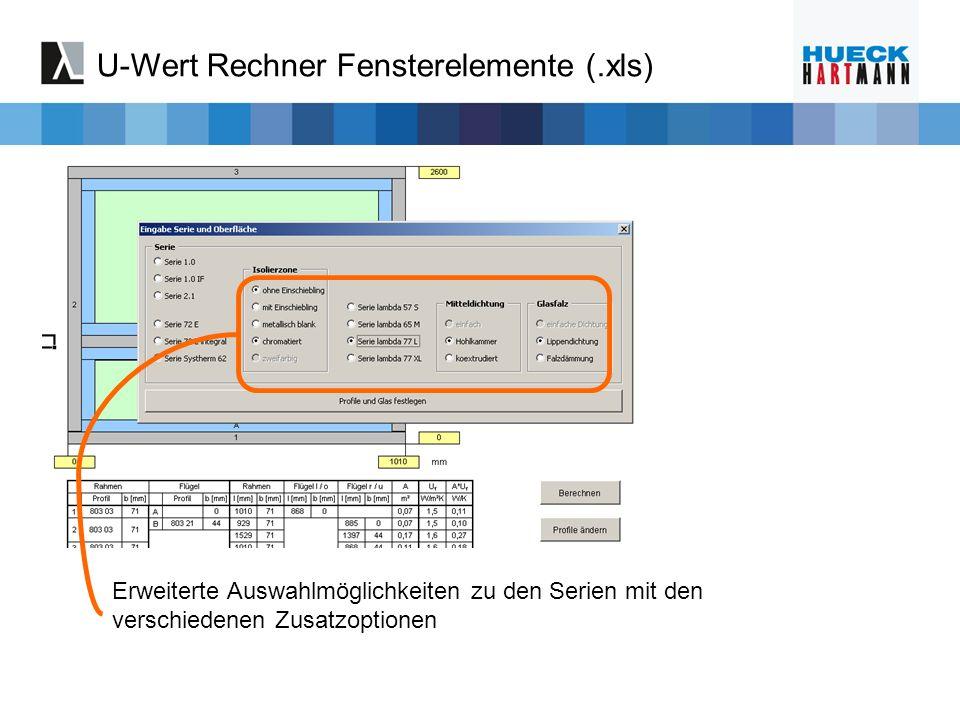 Erweiterte Auswahlmöglichkeiten zu den Serien mit den verschiedenen Zusatzoptionen U-Wert Rechner Fensterelemente (.xls)