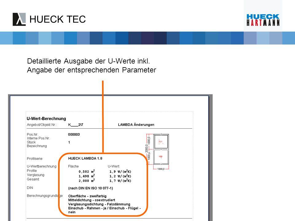 HUECK TEC Detaillierte Ausgabe der U-Werte inkl. Angabe der entsprechenden Parameter