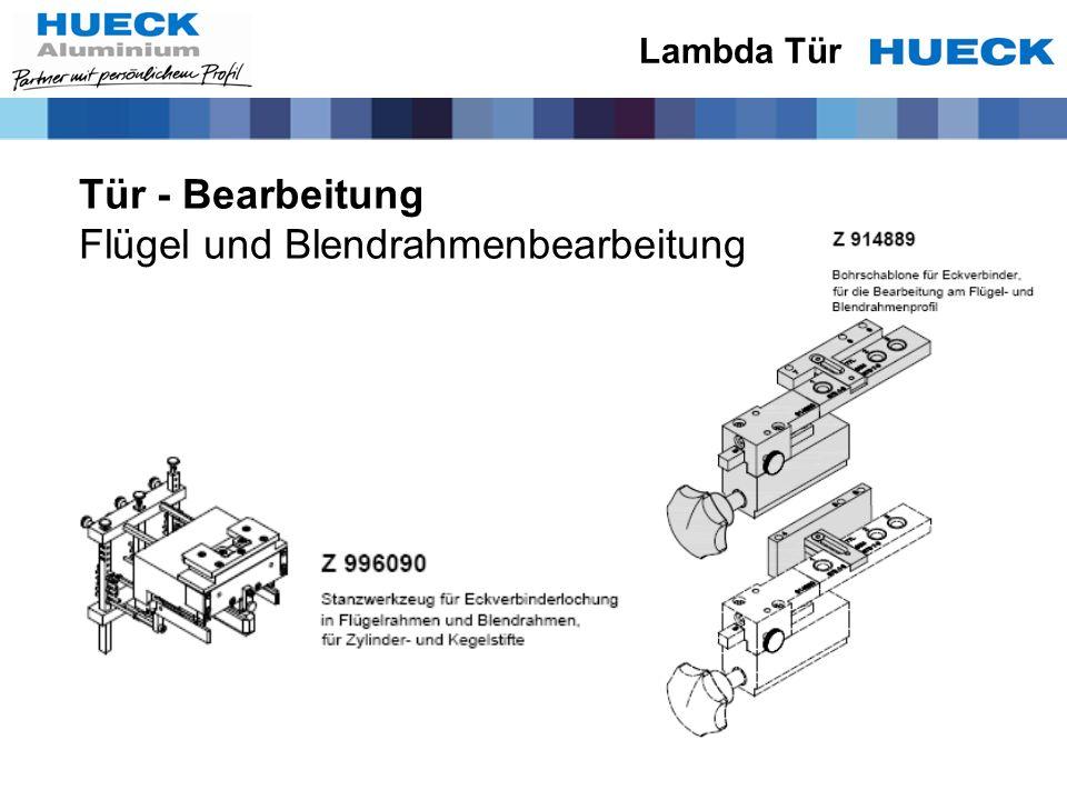 Tür - Bearbeitung Flügel und Blendrahmenbearbeitung Lambda Tür