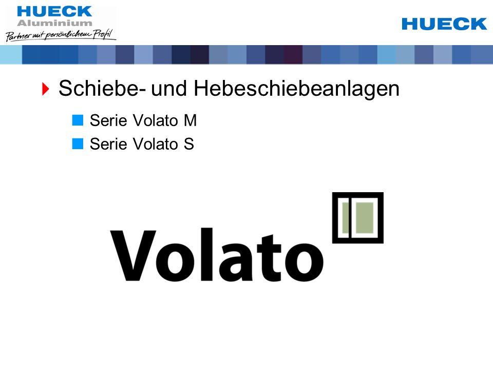 Schiebe- und Hebeschiebeanlagen Serie Volato M Serie Volato S