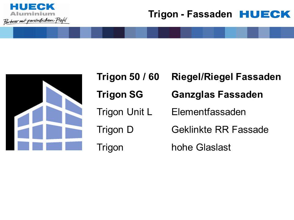 Trigon 50 / 60Riegel/Riegel Fassaden Trigon SGGanzglas Fassaden Trigon Unit LElementfassaden Trigon DGeklinkte RR Fassade Trigon hohe Glaslast Trigon