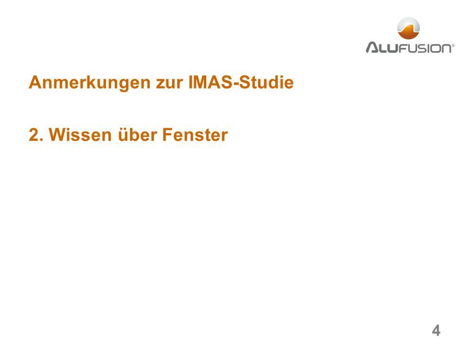 Anmerkungen zur IMAS-Studie 2. Wissen über Fenster 4