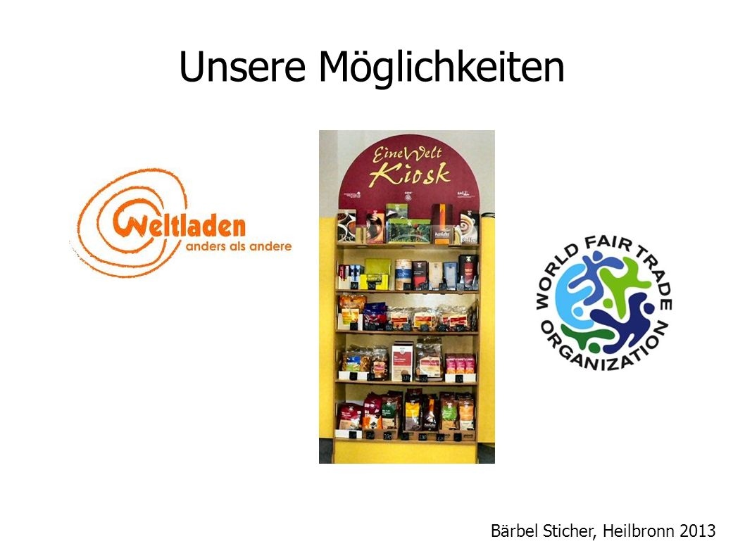 Unsere Möglichkeiten Bärbel Sticher, Heilbronn 2013