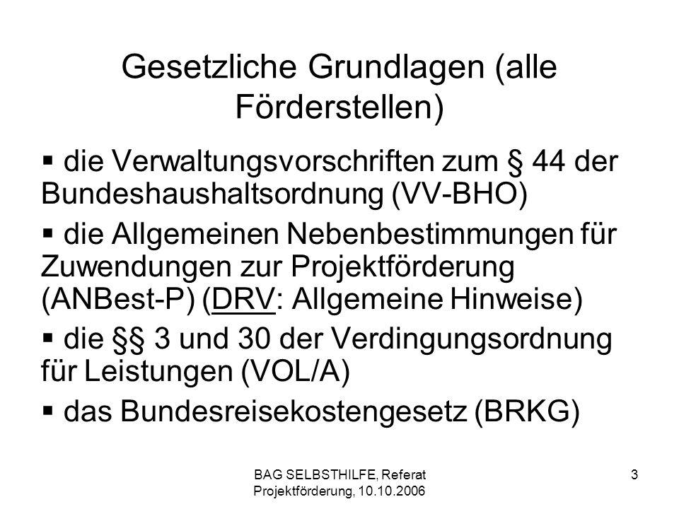 BAG SELBSTHILFE, Referat Projektförderung, 10.10.2006 3 Gesetzliche Grundlagen (alle Förderstellen) die Verwaltungsvorschriften zum § 44 der Bundeshau