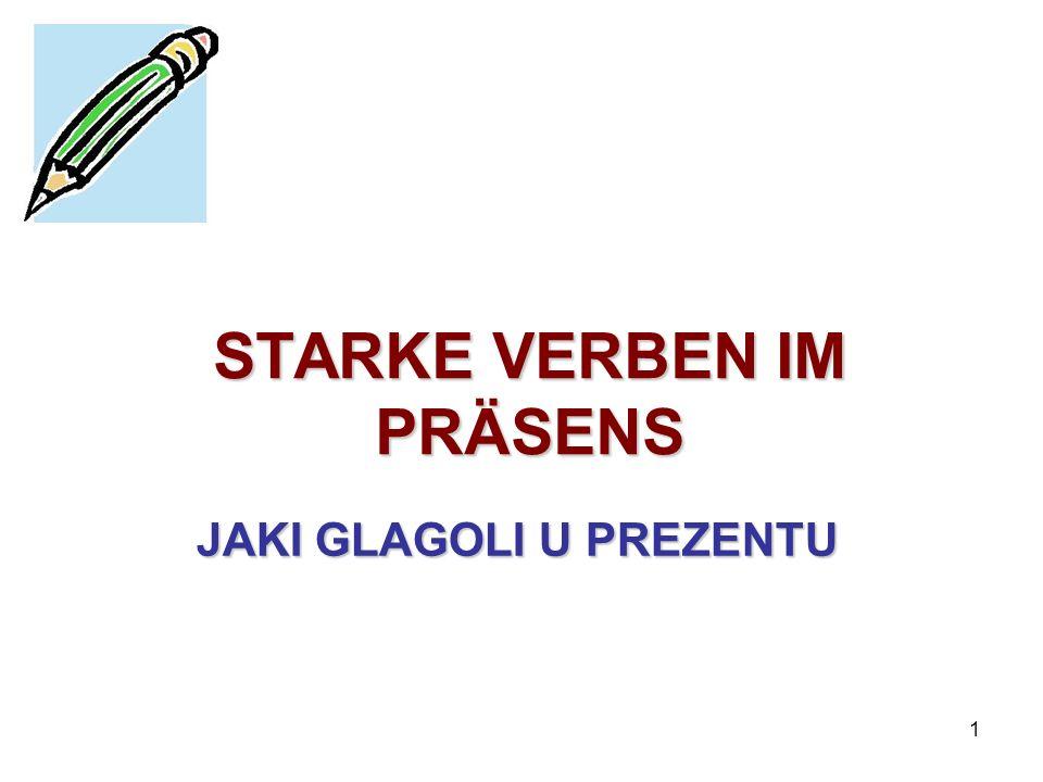 2 Wiederholung / Ponavljanje: TVORBA PREZENTA Prezent tvorimo od glagolske osnove i prezentskih nastavaka.