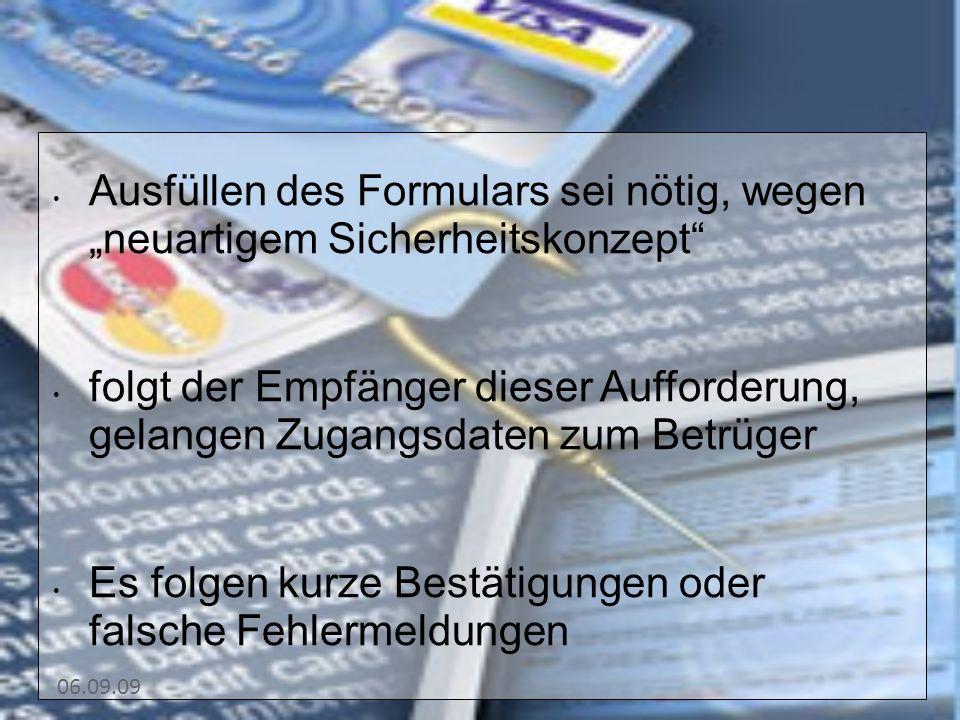 06.09.09 Ausfüllen des Formulars sei nötig, wegen neuartigem Sicherheitskonzept folgt der Empfänger dieser Aufforderung, gelangen Zugangsdaten zum Bet
