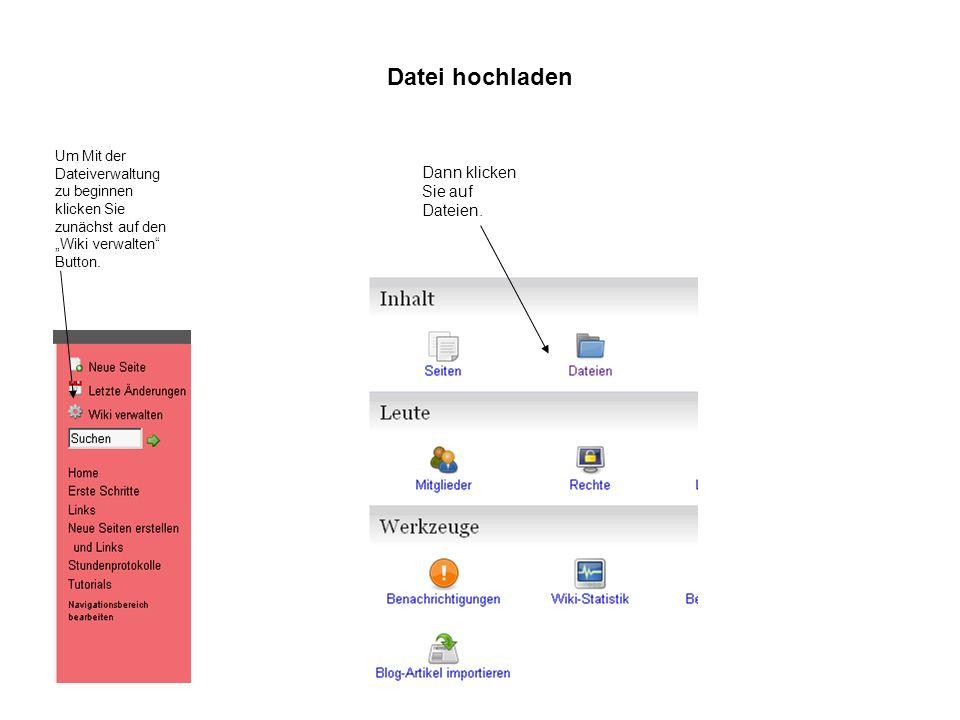 Datei hochladen Um Mit der Dateiverwaltung zu beginnen klicken Sie zunächst auf den Wiki verwalten Button.