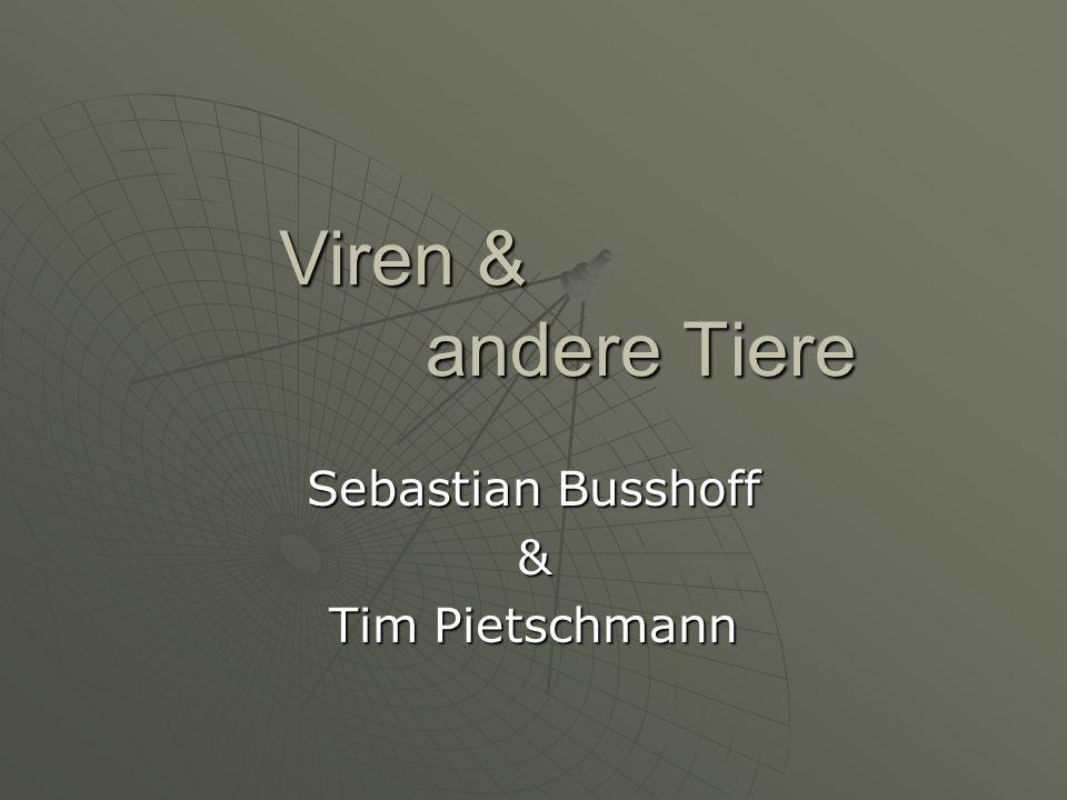 Viren & andere Tiere Viren & andere Tiere Sebastian Busshoff & Tim Pietschmann