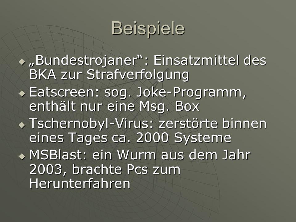 Beispiele Bundestrojaner: Einsatzmittel des BKA zur Strafverfolgung Bundestrojaner: Einsatzmittel des BKA zur Strafverfolgung Eatscreen: sog.