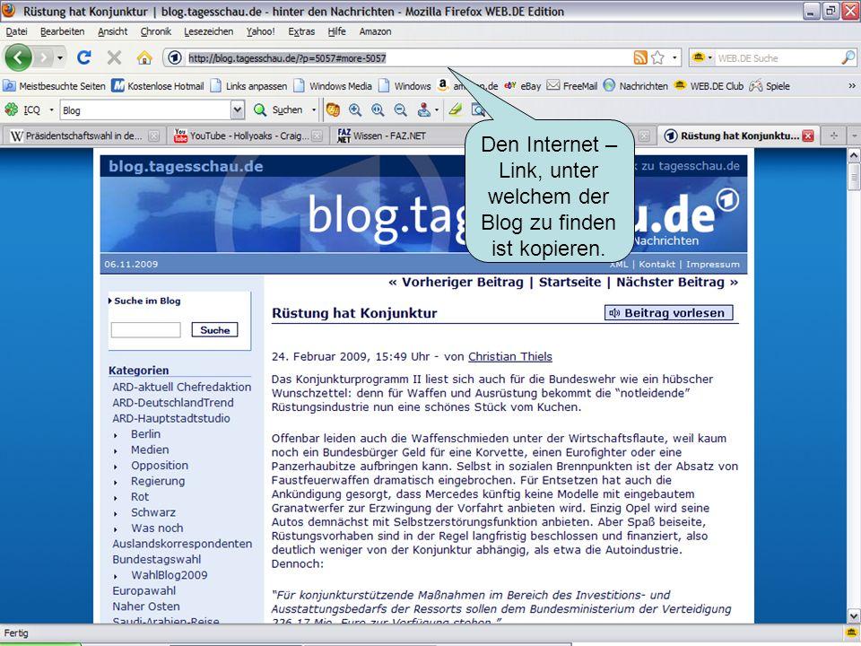 Den Internet – Link, unter welchem der Blog zu finden ist kopieren.