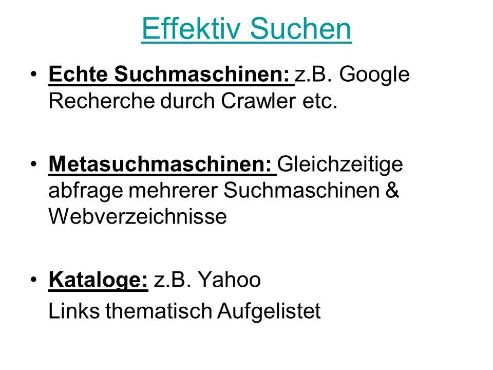Effektiv Suchen Boolsche Operatoren: Ermöglicht Verknüpfung oder Ausschluss von Begriffen verfeinern die Suche durch: (and, or, not, -, +, () etc.) Schlüsselwörter für die Suche verwenden Bei falschen Eingaben werden passende Suchbegriffe angezeigt.