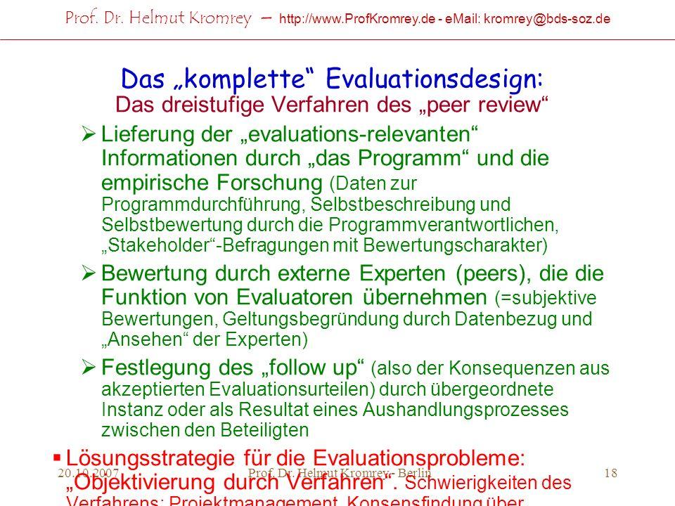 Prof. Dr. Helmut Kromrey – http://www.ProfKromrey.de - eMail: kromrey@bds-soz.de 20.10.2007Prof. Dr. Helmut Kromrey - Berlin18 Das komplette Evaluatio