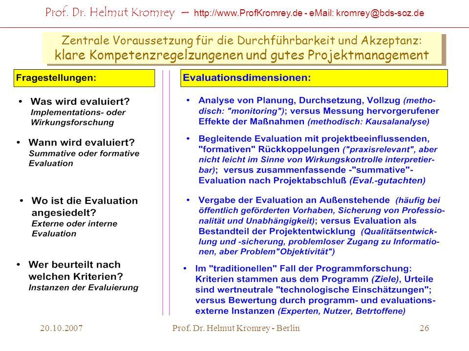 Prof. Dr. Helmut Kromrey – http://www.ProfKromrey.de - eMail: kromrey@bds-soz.de 20.10.2007Prof. Dr. Helmut Kromrey - Berlin26 Zentrale Voraussetzung