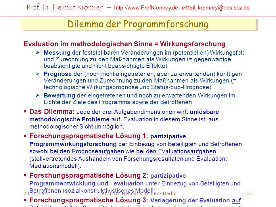 Prof. Dr. Helmut Kromrey – http://www.ProfKromrey.de - eMail: kromrey@bds-soz.de 20.10.2007Prof. Dr. Helmut Kromrey - Berlin27 Dilemma der Programmfor