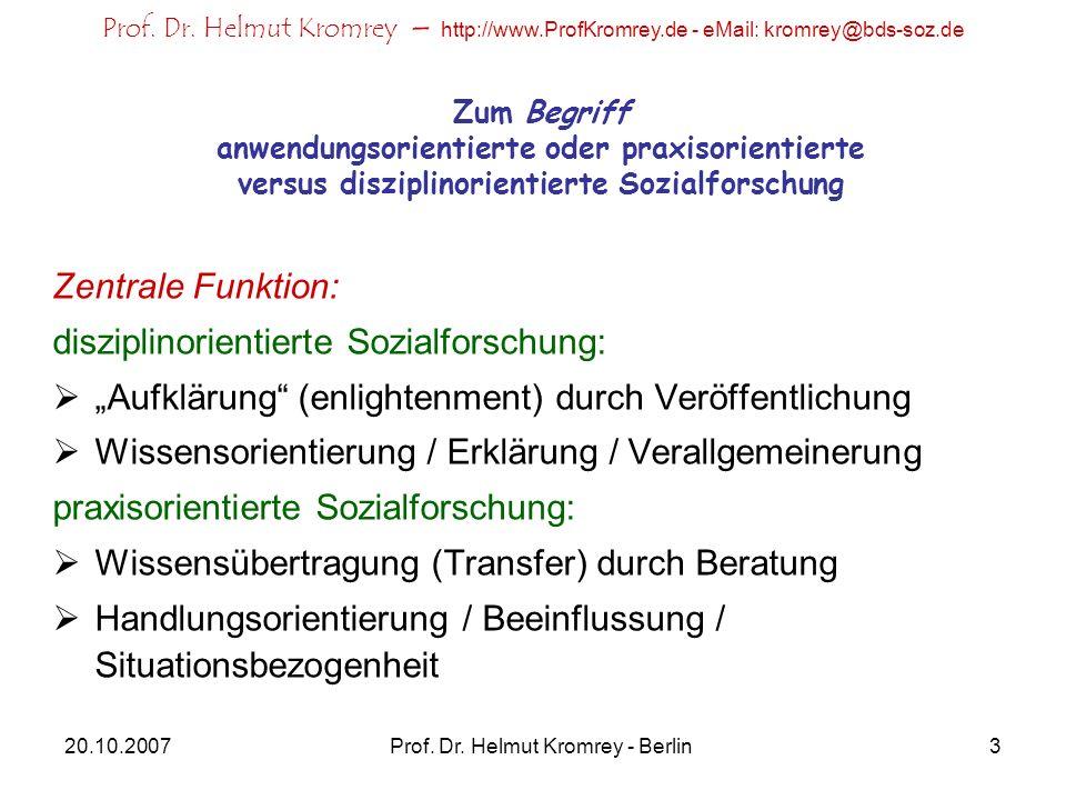 Prof. Dr. Helmut Kromrey – http://www.ProfKromrey.de - eMail: kromrey@bds-soz.de 20.10.2007Prof. Dr. Helmut Kromrey - Berlin3 Zum Begriff anwendungsor