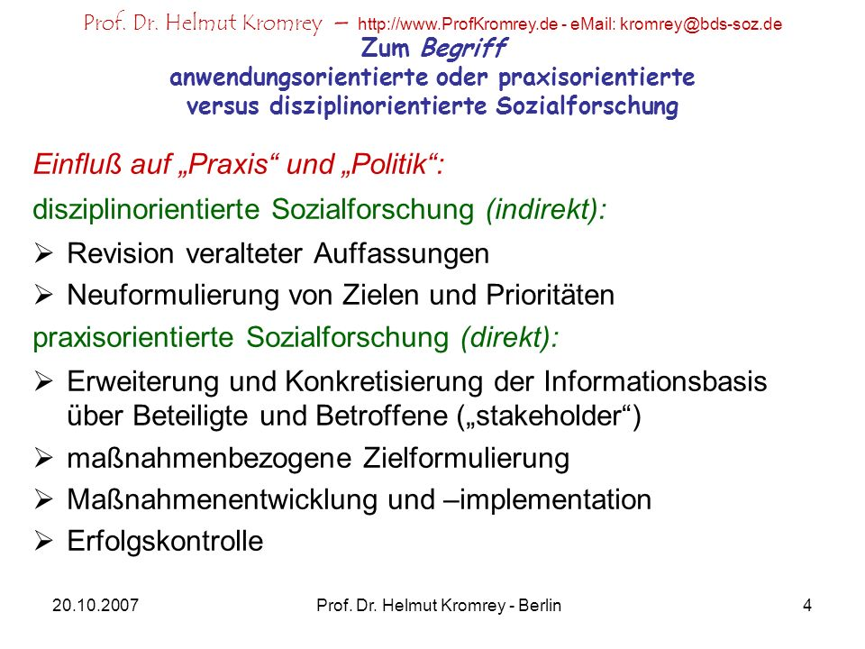 Prof. Dr. Helmut Kromrey – http://www.ProfKromrey.de - eMail: kromrey@bds-soz.de 20.10.2007Prof. Dr. Helmut Kromrey - Berlin4 Zum Begriff anwendungsor