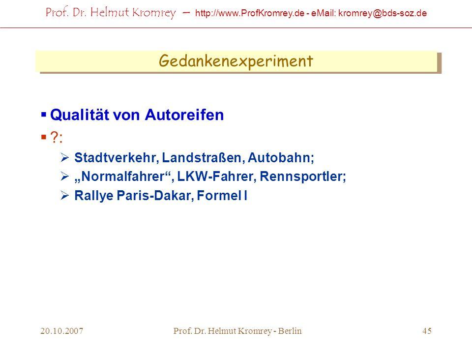 Prof. Dr. Helmut Kromrey – http://www.ProfKromrey.de - eMail: kromrey@bds-soz.de 20.10.2007Prof. Dr. Helmut Kromrey - Berlin45 Gedankenexperiment Qual