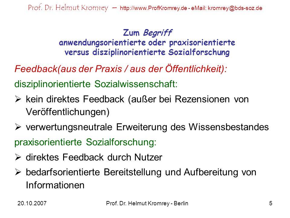 Prof. Dr. Helmut Kromrey – http://www.ProfKromrey.de - eMail: kromrey@bds-soz.de 20.10.2007Prof. Dr. Helmut Kromrey - Berlin5 Zum Begriff anwendungsor